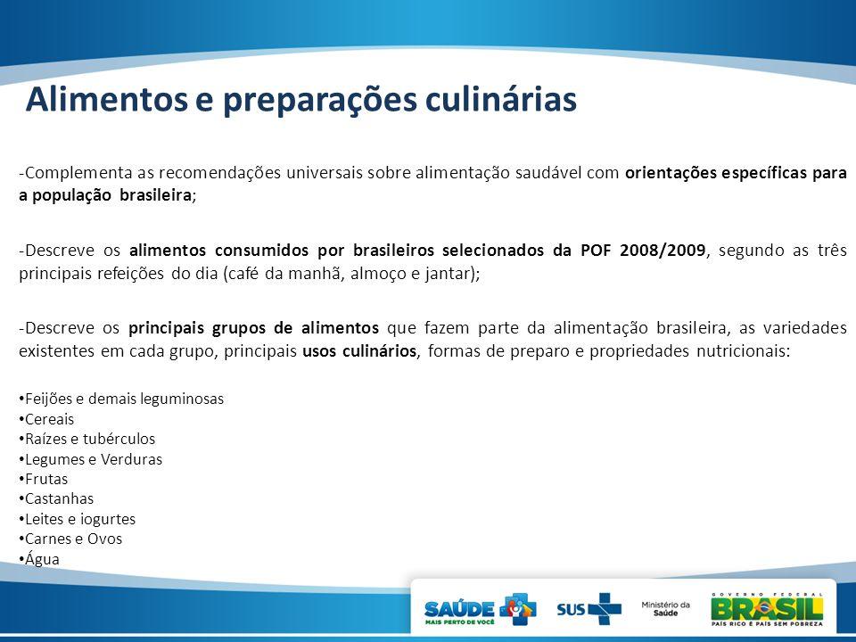 Alimentos e preparações culinárias -Complementa as recomendações universais sobre alimentação saudável com orientações específicas para a população br