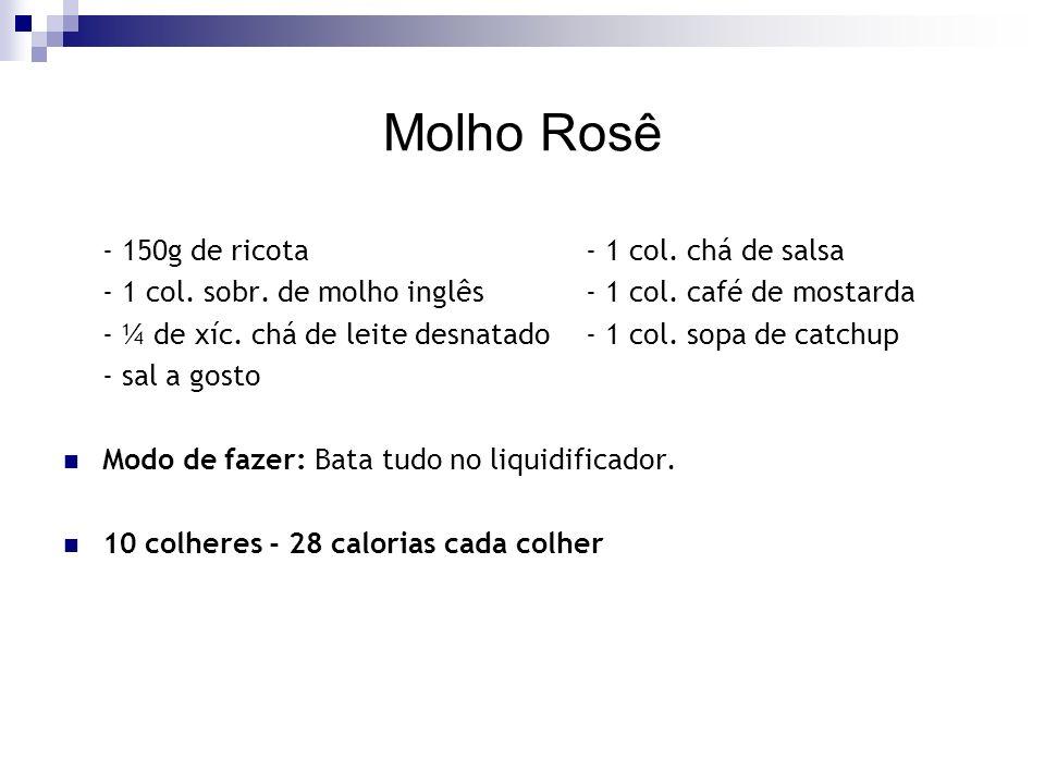 Molho Rosê - 150g de ricota- 1 col.chá de salsa - 1 col.