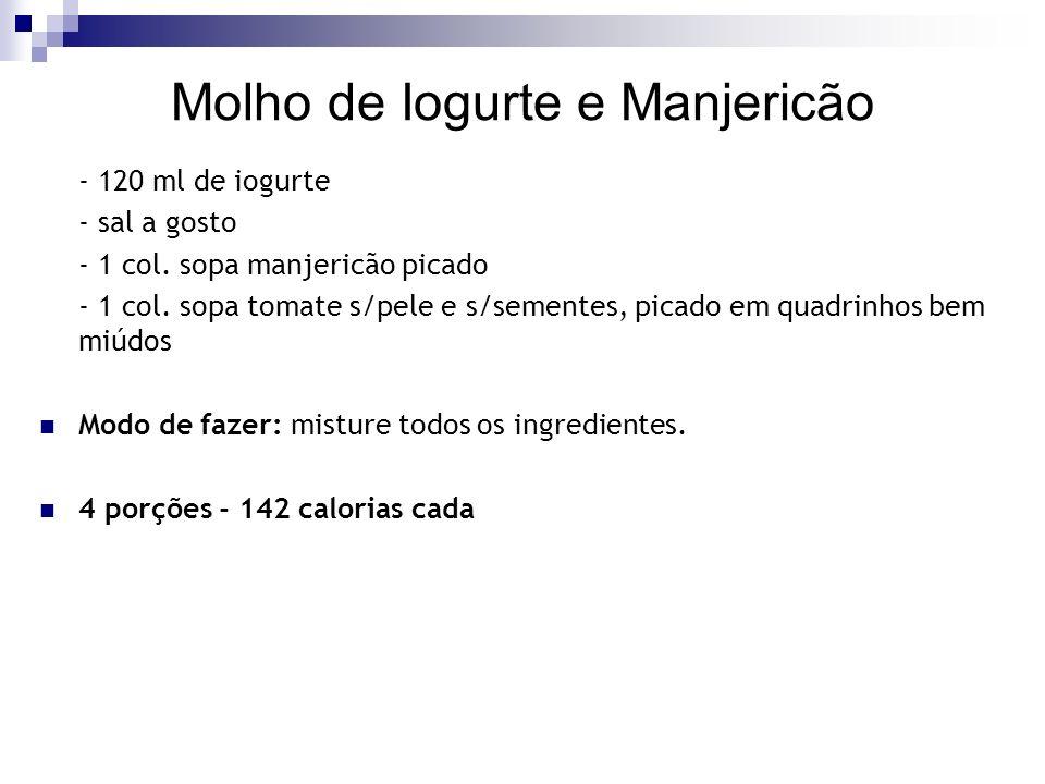 Molho de Iogurte e Manjericão - 120 ml de iogurte - sal a gosto - 1 col.