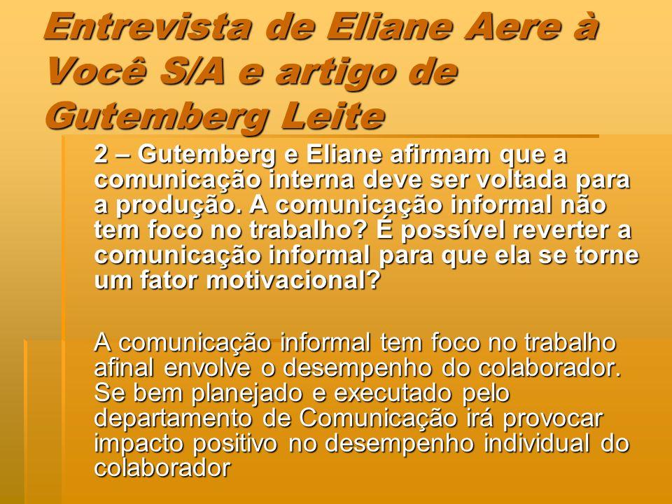 Entrevista de Eliane Aere à Você S/A e artigo de Gutemberg Leite 2 – Gutemberg e Eliane afirmam que a comunicação interna deve ser voltada para a prod