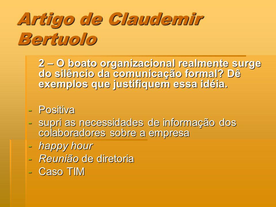 Artigo de Claudemir Bertuolo 2 – O boato organizacional realmente surge do silêncio da comunicação formal? Dê exemplos que justifiquem essa idéia. -Po