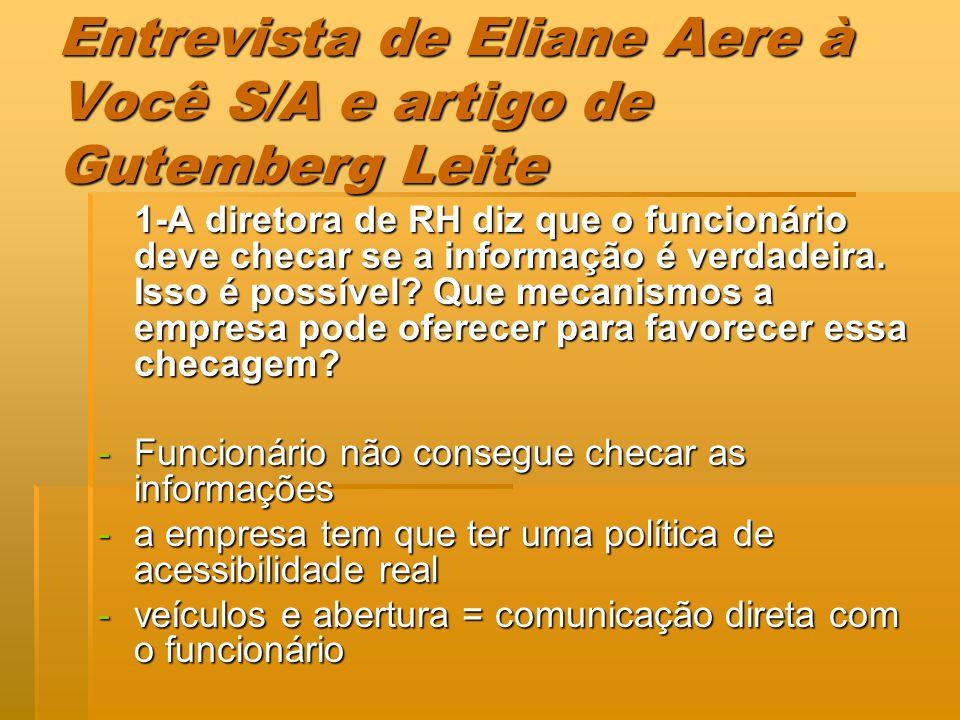 Entrevista de Eliane Aere à Você S/A e artigo de Gutemberg Leite 1-A diretora de RH diz que o funcionário deve checar se a informação é verdadeira. Is