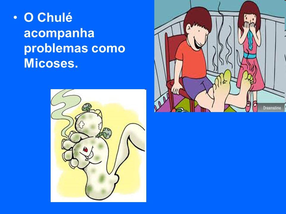 O Chulé acompanha problemas como Micoses.
