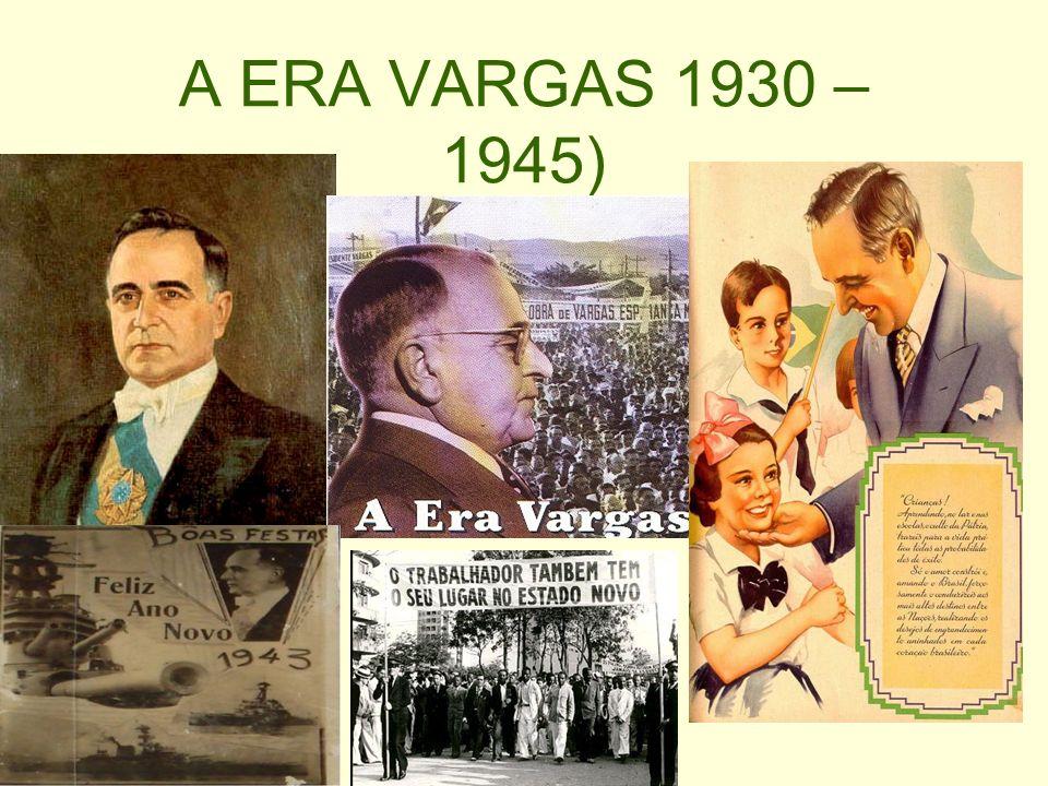 A ERA VARGAS 1930 – 1945)