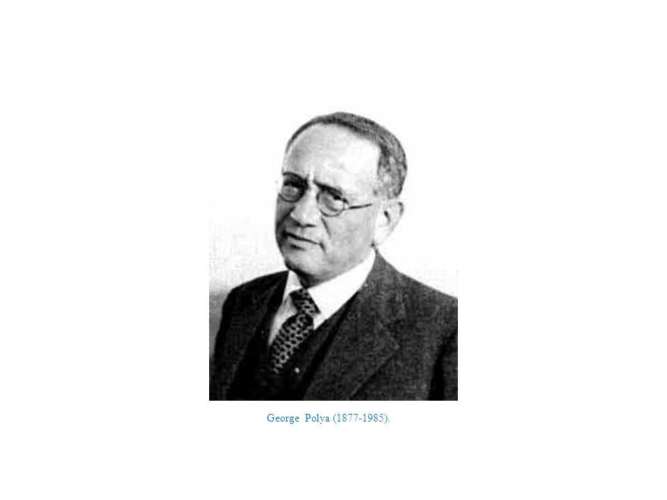 George Polya (1877-1985).