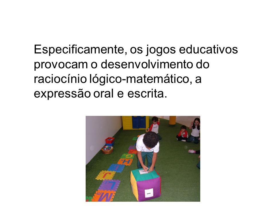 Especificamente, os jogos educativos provocam o desenvolvimento do raciocínio lógico-matemático, a expressão oral e escrita.