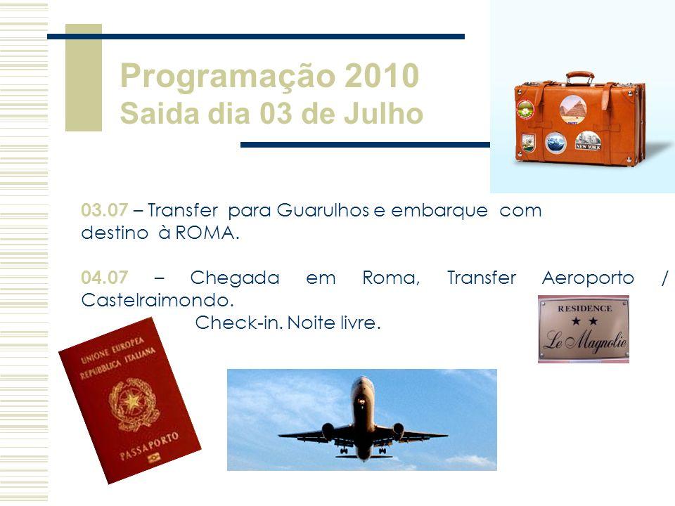 03.07 – Transfer para Guarulhos e embarque com destino à ROMA. 04.07 – Chegada em Roma, Transfer Aeroporto / Castelraimondo. Check-in. Noite livre. Pr