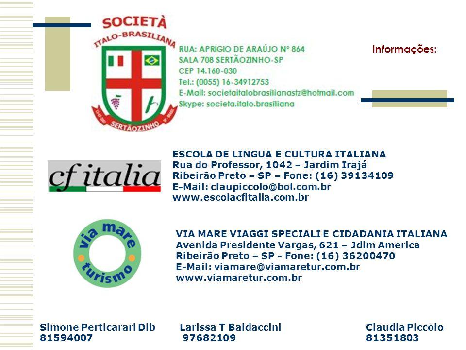 Informações: Simone Perticarari Dib Larissa T BaldacciniClaudia Piccolo 81594007 9768210981351803 VIA MARE VIAGGI SPECIALI E CIDADANIA ITALIANA Avenid