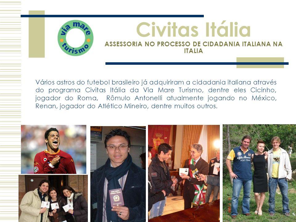 Civitas Itália ASSESSORIA NO PROCESSO DE CIDADANIA ITALIANA NA ITALIA Vários astros do futebol brasileiro já adquiriram a cidadania italiana através d