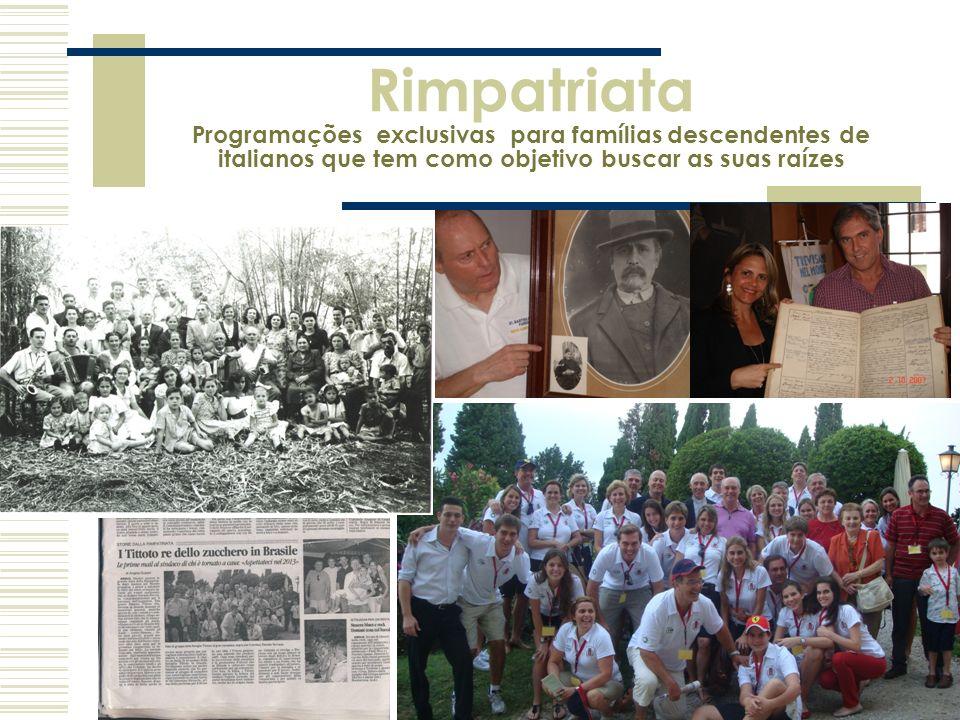 Rimpatriata Programações exclusivas para famílias descendentes de italianos que tem como objetivo buscar as suas raízes.