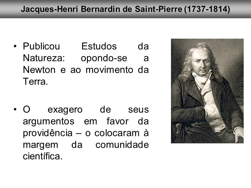 Publicou Estudos da Natureza: opondo-se a Newton e ao movimento da Terra. O exagero de seus argumentos em favor da providência – o colocaram à margem
