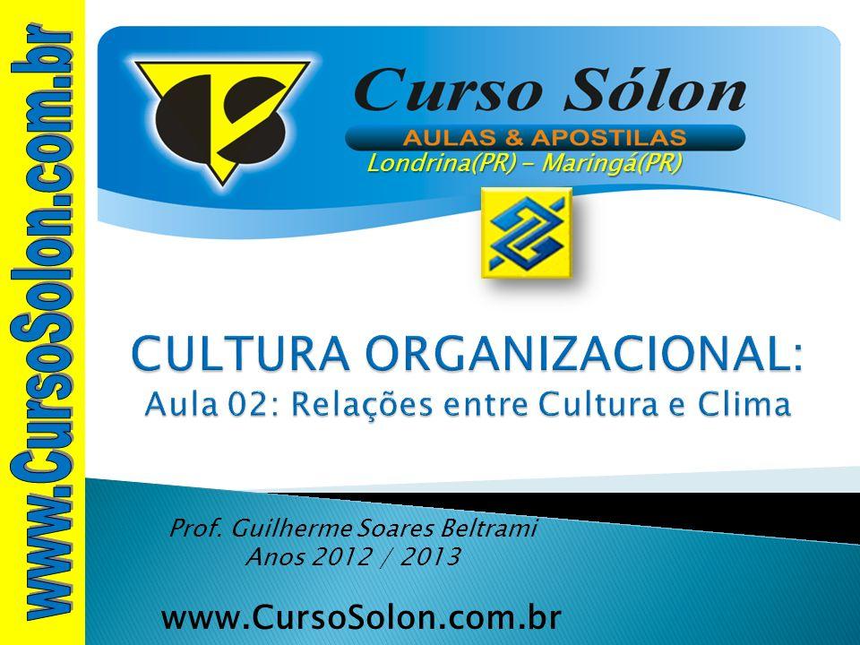 1.Relação de causalidade. Cultura - causa e Clima – conseqüência; 2.
