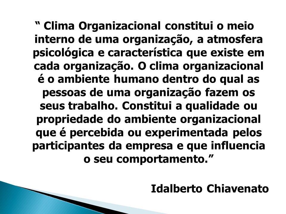 Clima Organizacional constitui o meio interno de uma organização, a atmosfera psicológica e característica que existe em cada organização. O clima org
