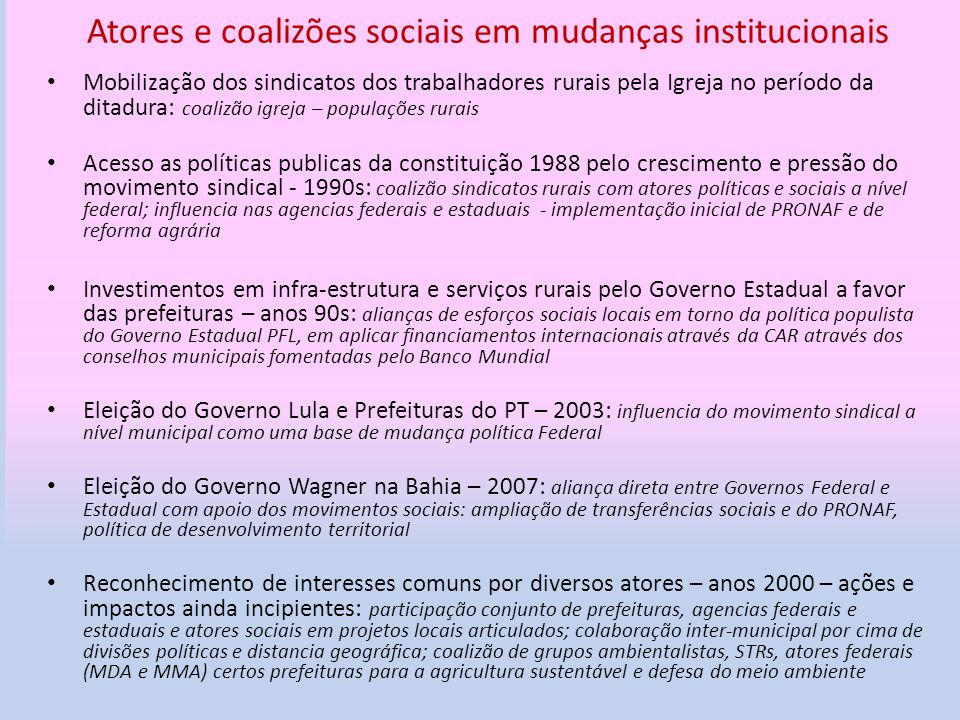 Atores e coalizões sociais em mudanças institucionais Mobilização dos sindicatos dos trabalhadores rurais pela Igreja no período da ditadura: coalizão