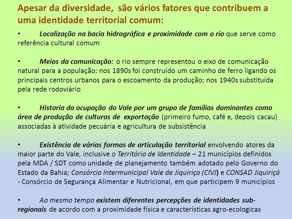 SISTEMAS DE PRODUÇÃO AGRICOLA O Vale possui três distintos sistemas de produção agrícola em função da variação agro- ecológica: Zona da Mata: cacau, banana, mandioca, pecuária, frutas tropicais diversas.