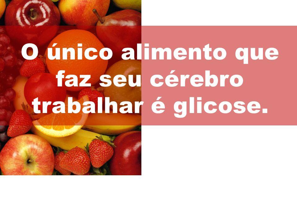 A fruta e principalmente frutose (que pode ser transformada com facilidade em glicose), é na maioria das vezes 90-95 % de água.