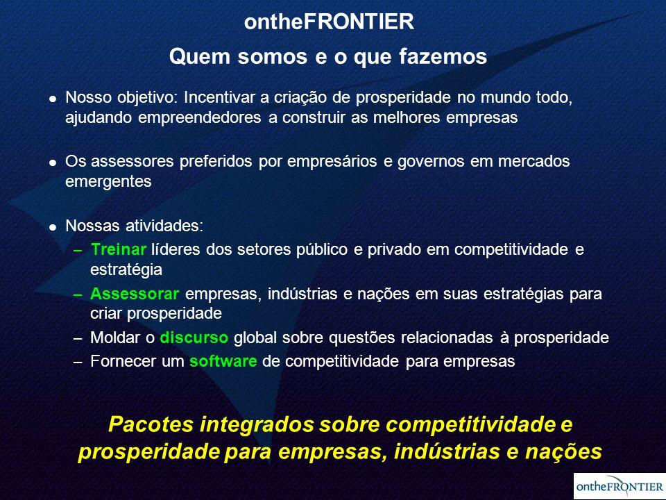 28 ontheFRONTIER Quem somos e o que fazemos Nosso objetivo: Incentivar a criação de prosperidade no mundo todo, ajudando empreendedores a construir as