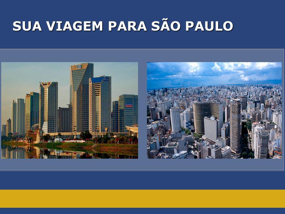 SUA VIAGEM PARA SÃO PAULO