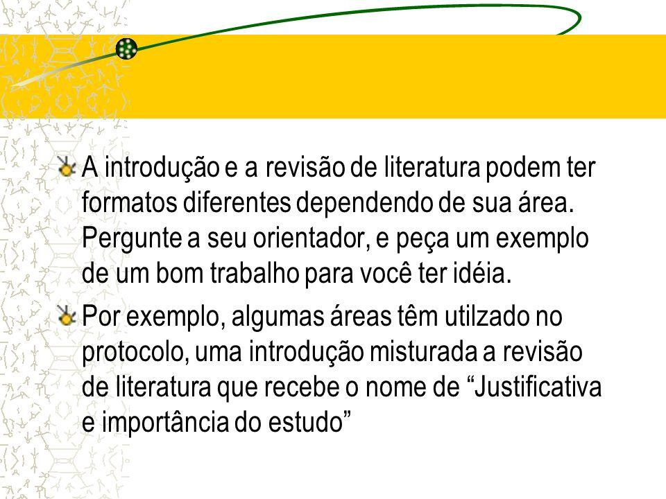A introdução e a revisão de literatura podem ter formatos diferentes dependendo de sua área. Pergunte a seu orientador, e peça um exemplo de um bom tr