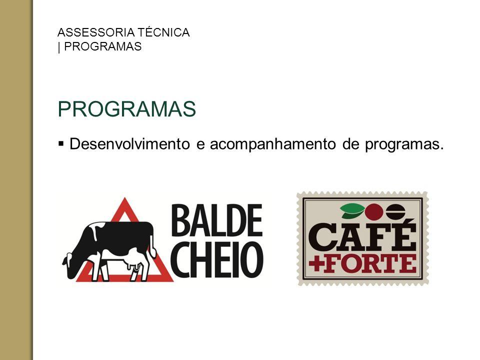 PROGRAMAS Desenvolvimento e acompanhamento de programas. ASSESSORIA TÉCNICA | PROGRAMAS