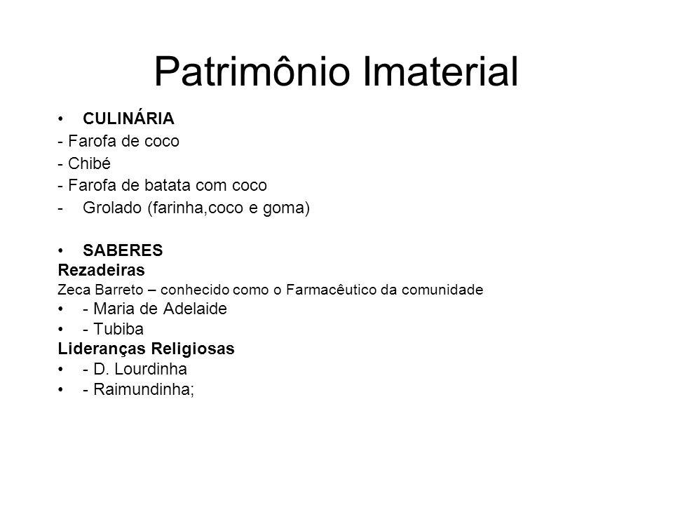 Patrimônio Imaterial CULINÁRIA - Farofa de coco - Chibé - Farofa de batata com coco -Grolado (farinha,coco e goma) SABERES Rezadeiras Zeca Barreto – c