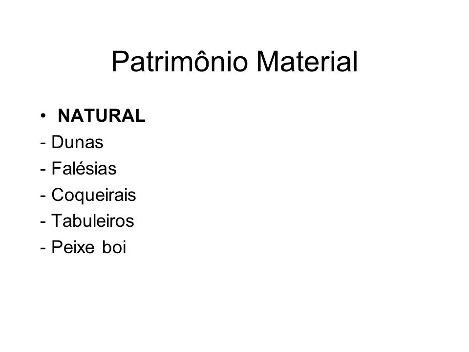 Patrimônio Material NATURAL - Dunas - Falésias - Coqueirais - Tabuleiros - Peixe boi