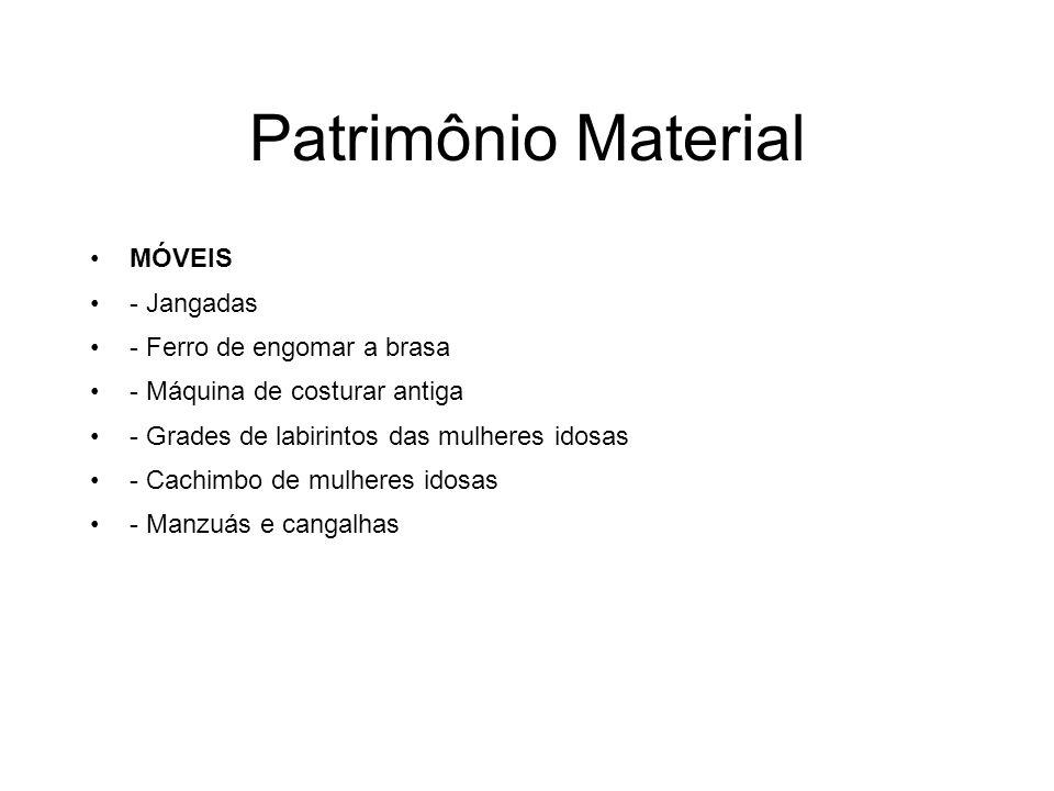 Patrimônio Material MÓVEIS - Jangadas - Ferro de engomar a brasa - Máquina de costurar antiga - Grades de labirintos das mulheres idosas - Cachimbo de