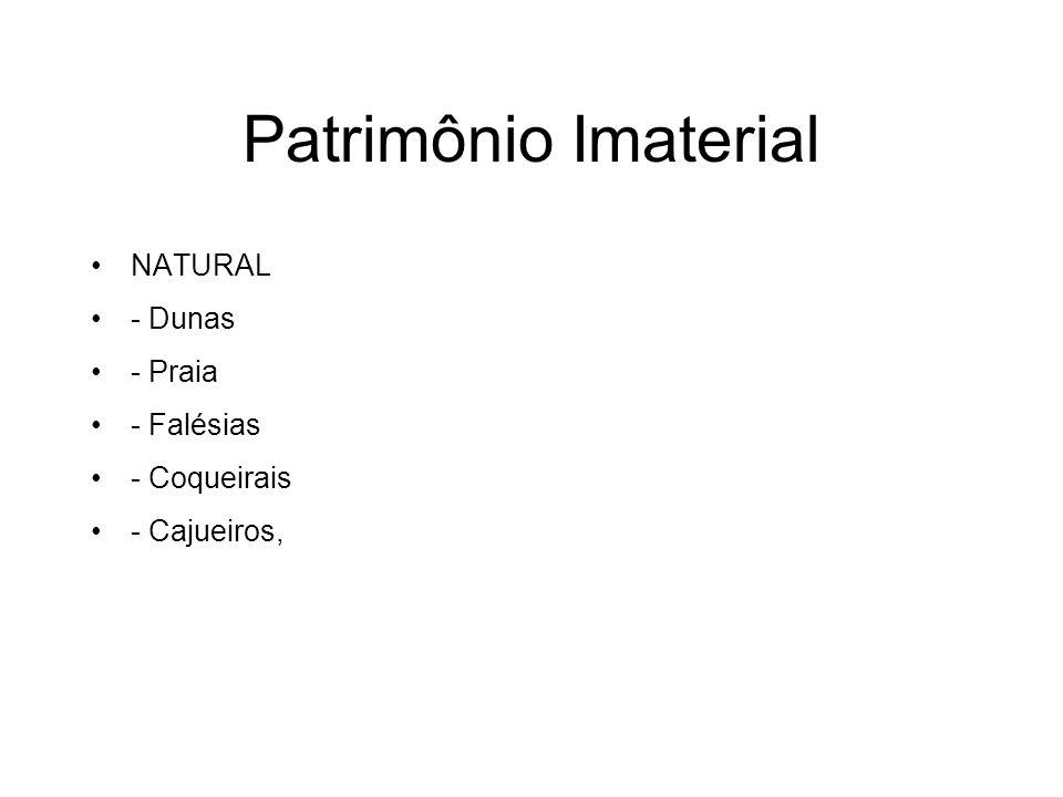 Patrimônio Imaterial NATURAL - Dunas - Praia - Falésias - Coqueirais - Cajueiros,