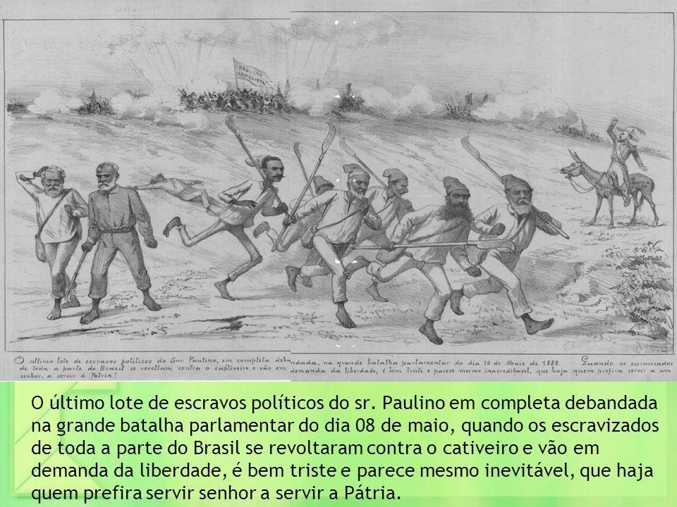 O último lote de escravos políticos do sr. Paulino em completa debandada na grande batalha parlamentar do dia 08 de maio, quando os escravizados de to