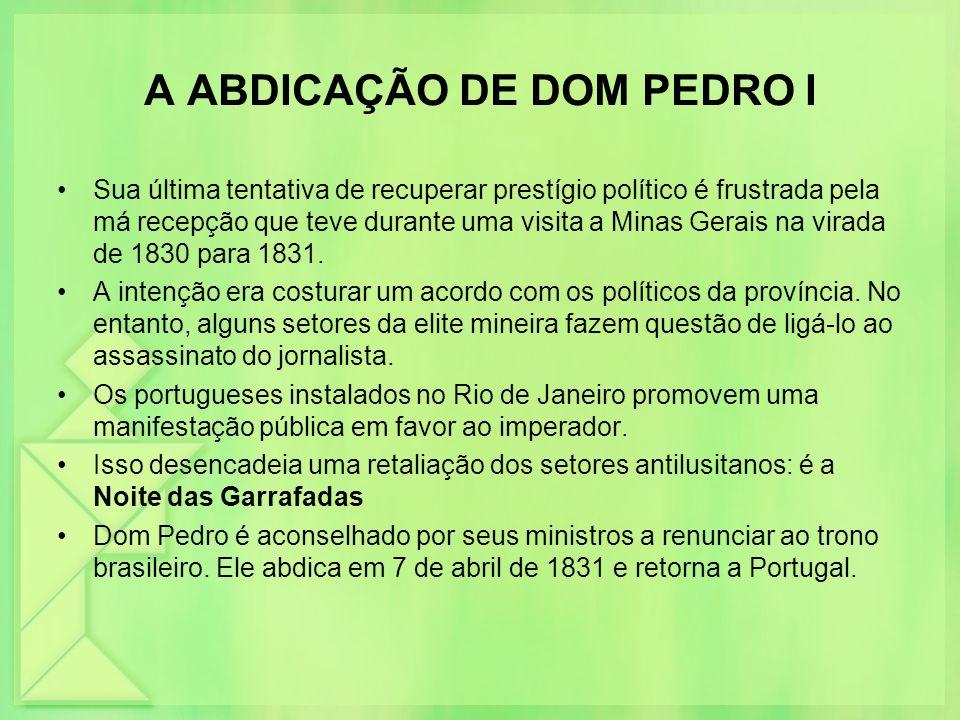 O PERÍODO REGENCIAL Em 1831, D.