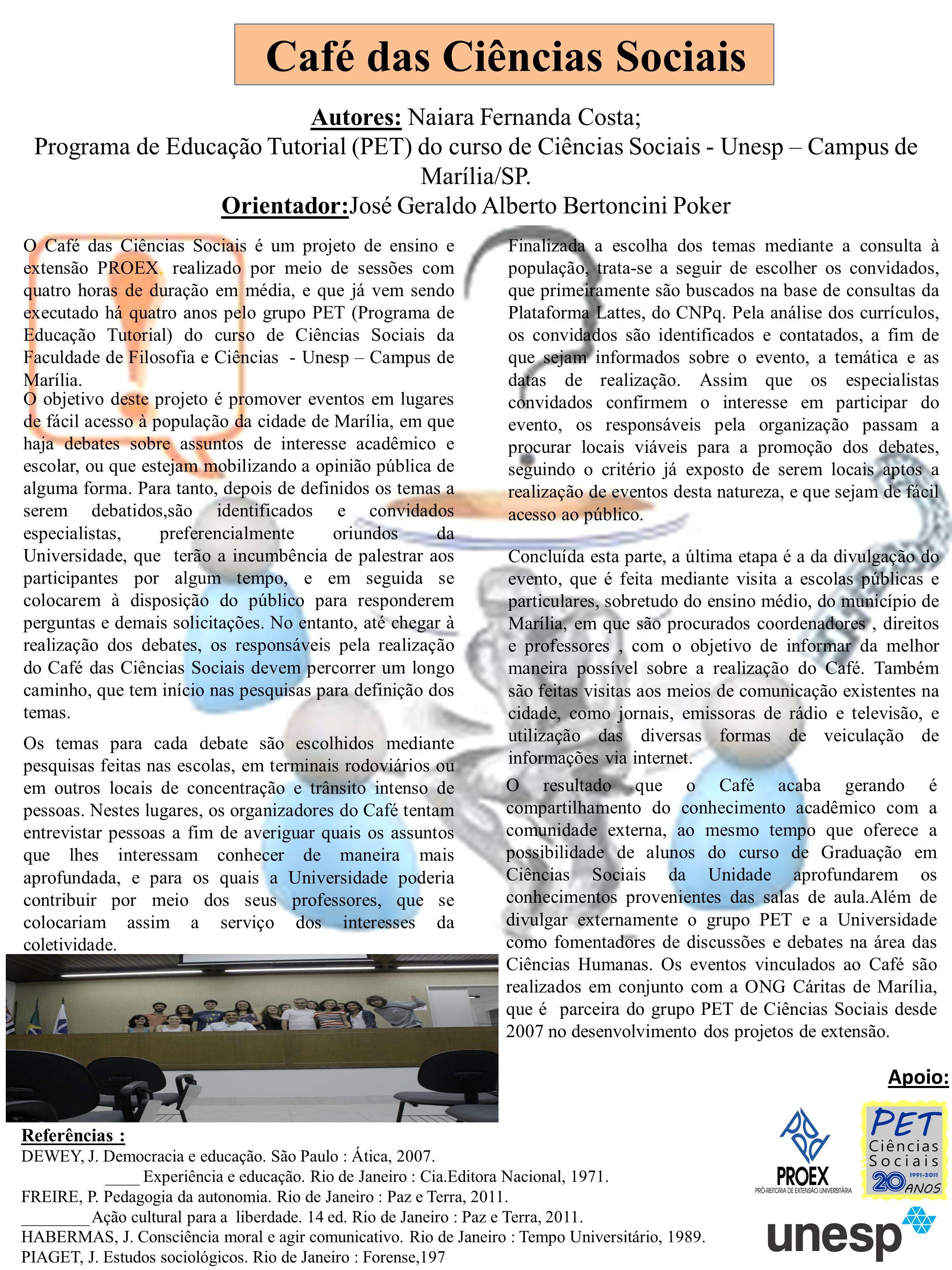 Café das Ciências Sociais Apoio: Autores: Naiara Fernanda Costa; Programa de Educação Tutorial (PET) do curso de Ciências Sociais - Unesp – Campus de Marília/SP.