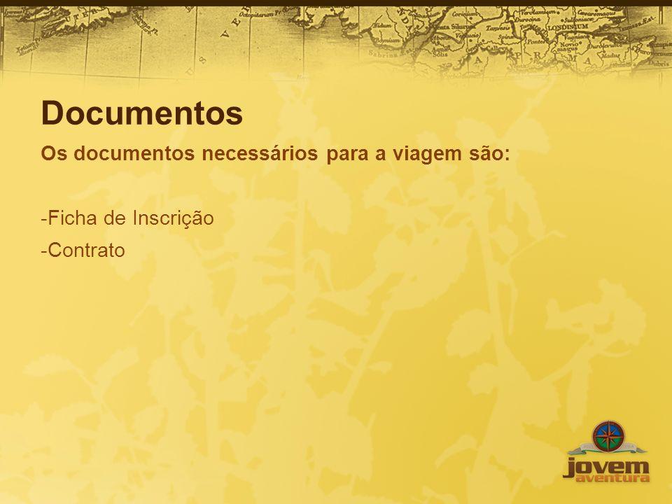 Documentos Os documentos necessários para a viagem são: -Ficha de Inscrição -Contrato