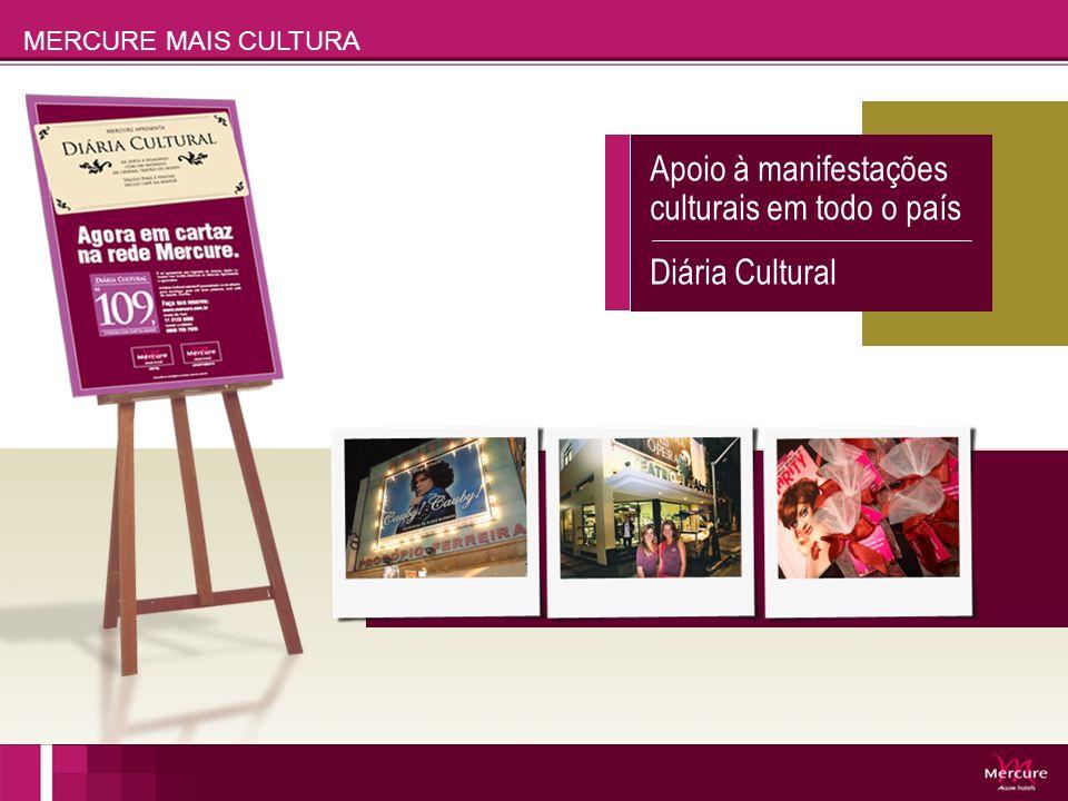 Apoio à manifestações culturais em todo o país Diária Cultural MERCURE MAIS CULTURA