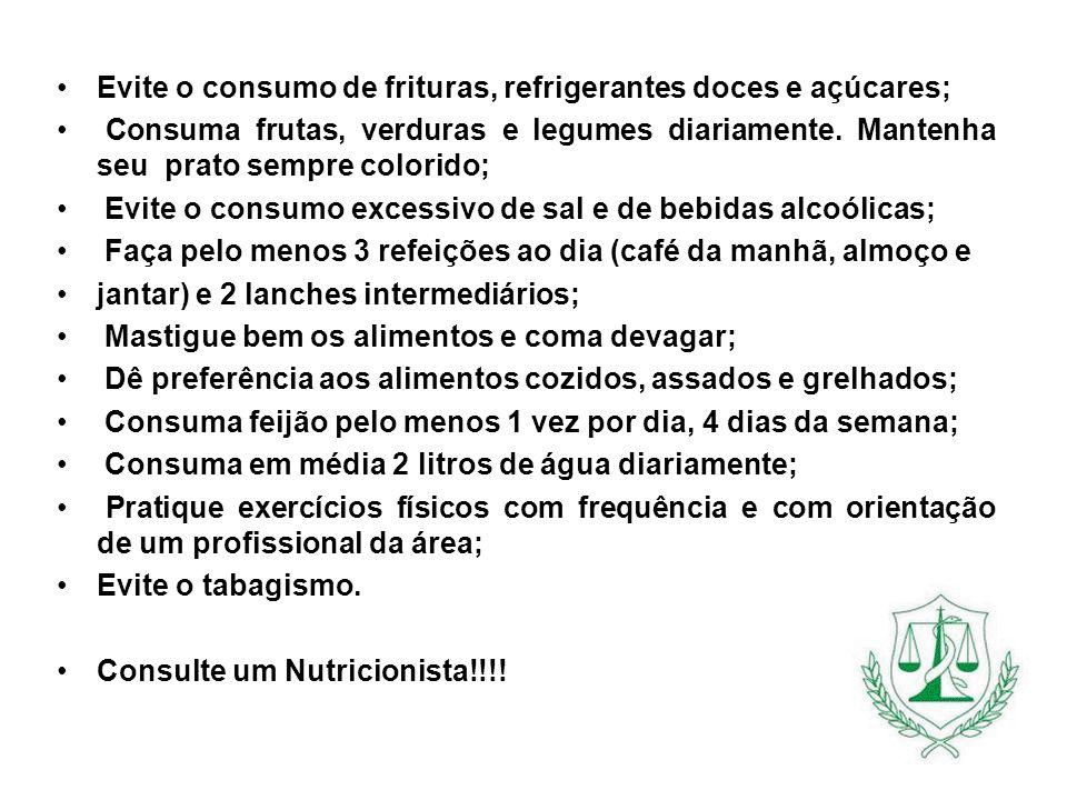 Evite o consumo de frituras, refrigerantes doces e açúcares; Consuma frutas, verduras e legumes diariamente. Mantenha seu prato sempre colorido; Evite