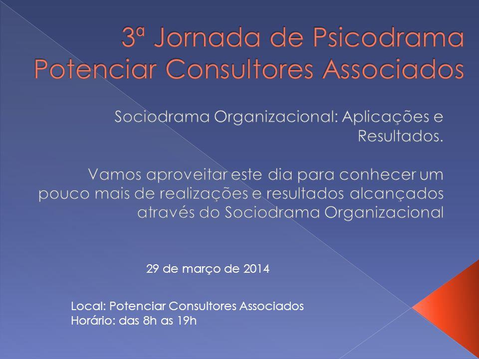 29 de março de 2014 Local: Potenciar Consultores Associados Horário: das 8h as 19h