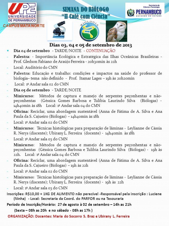 SEMANA DO BIÓLOGO II Café com Ciência Dia 04 de setembro - TARDE/NOITE - CONTINUAÇÃO - Palestra: - Importância Ecológica e Estratégica das Ilhas Oceân