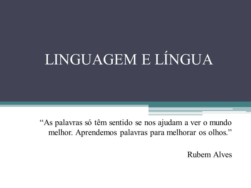 O termo linguagem apresenta mais de um sentido.