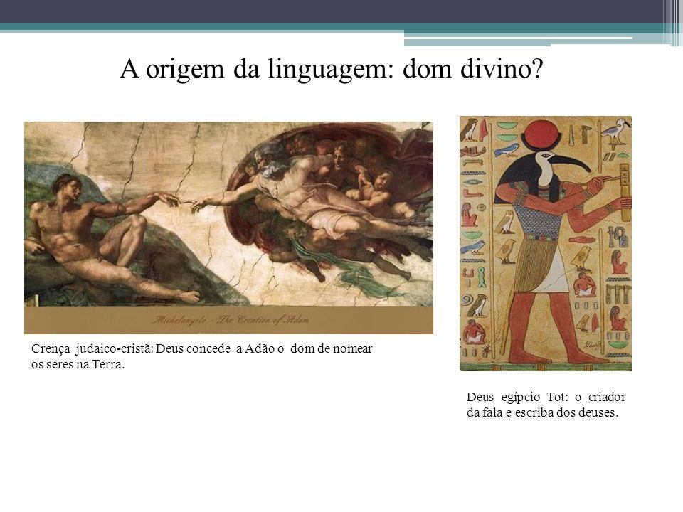 A origem da linguagem: dom divino.