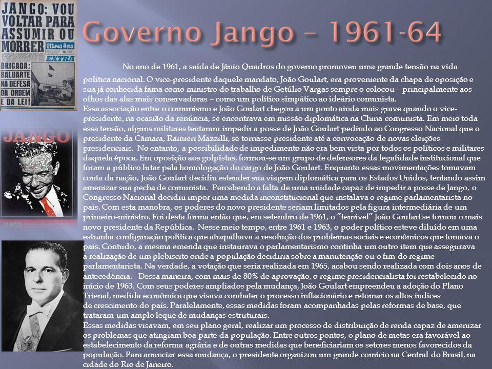 No ano de 1961, a saída de Jânio Quadros do governo promoveu uma grande tensão na v ida política nacional. O vice-presidente daquele mandato, João Gou