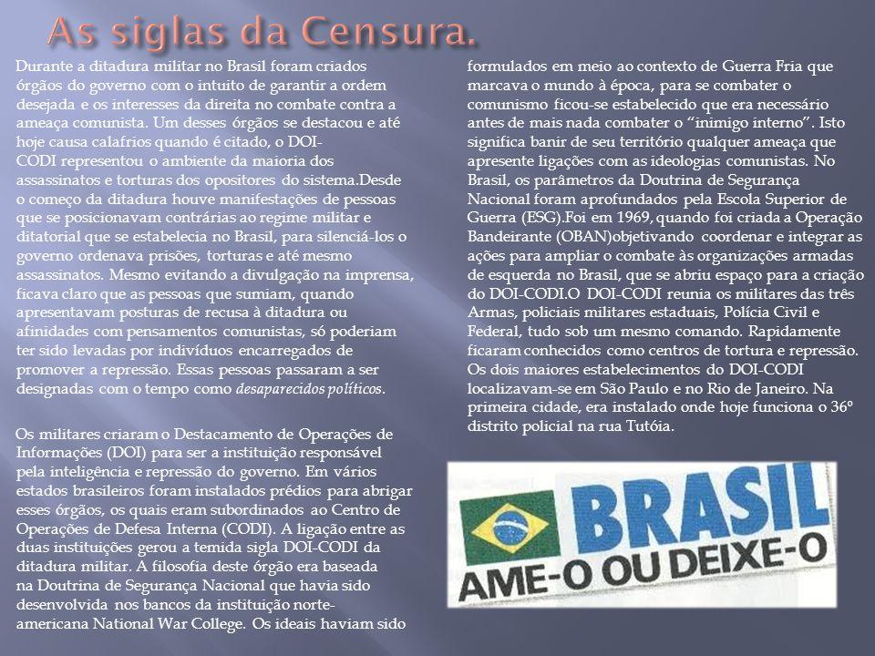 Durante a ditadura militar no Brasil foram criados órgãos do governo com o intuito de garantir a ordem desejada e os interesses da direita no combate