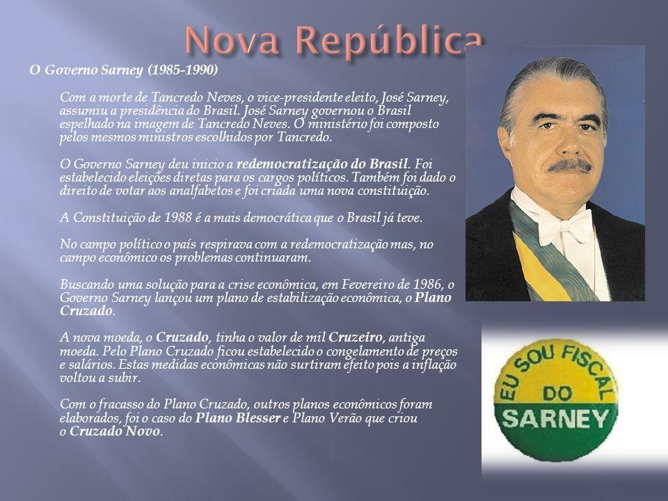 O Governo Sarney (1985-1990) Com a morte de Tancredo Neves, o vice-presidente eleito, José Sarney, assumiu a presidência do Brasil. José Sarney govern