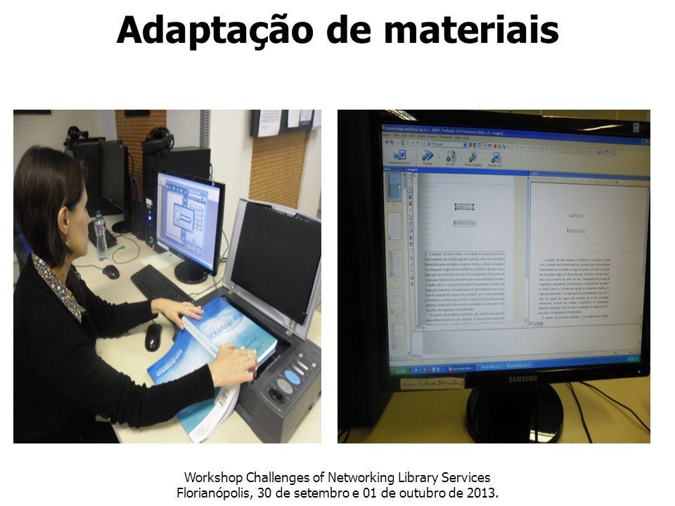 Adaptação de materiais Workshop Challenges of Networking Library Services Florianópolis, 30 de setembro e 01 de outubro de 2013.