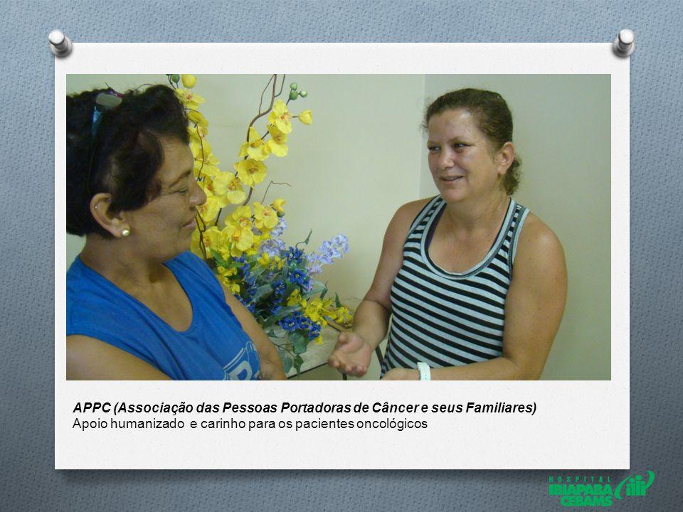 APPC (Associação das Pessoas Portadoras de Câncer e seus Familiares) Apoio humanizado e carinho para os pacientes oncológicos