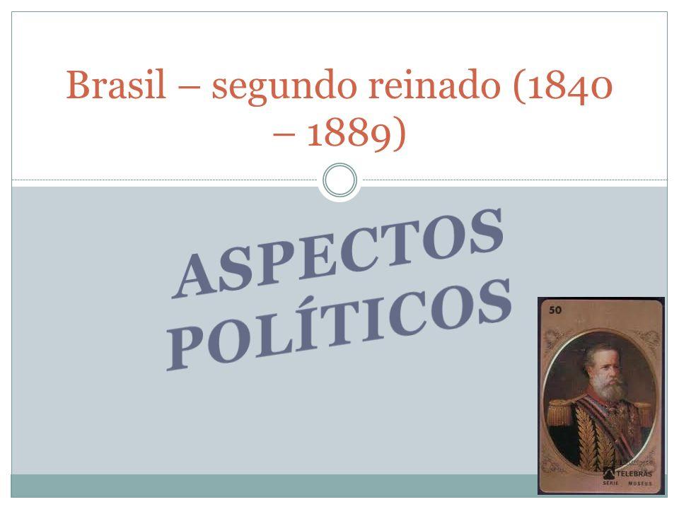 Brasil – segundo reinado (1840 – 1889)
