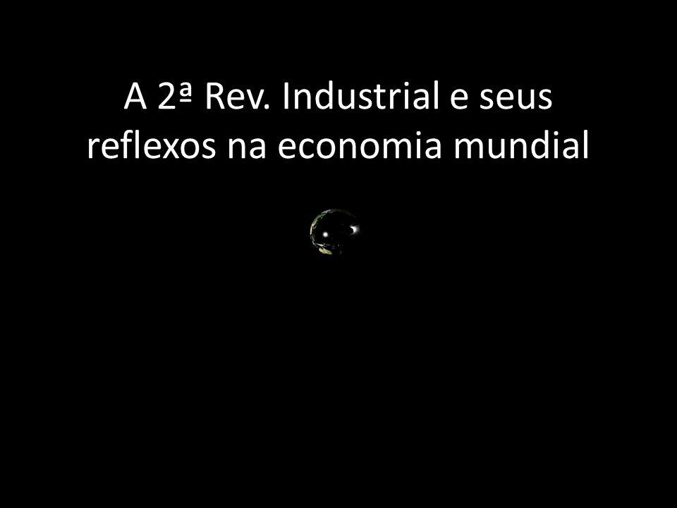 A 2ª Rev. Industrial e seus reflexos na economia mundial