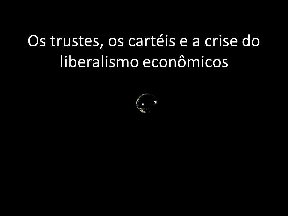 Quer tenha havido controle por trustes ou por cartéis, o fato é que os mecanismos econômicos estabelecidos segundo os princípios ideológicos do livre mercado ficaram bastante enfraquecidos.