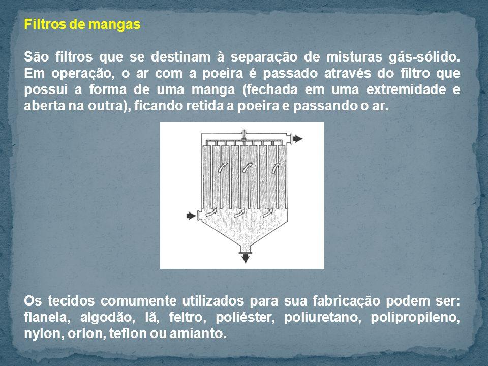 Filtros de mangas São filtros que se destinam à separação de misturas gás-sólido.
