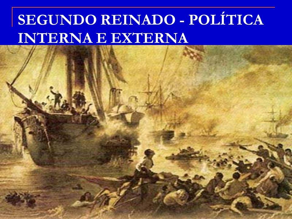 SEGUNDO REINADO - POLÍTICA INTERNA E EXTERNA