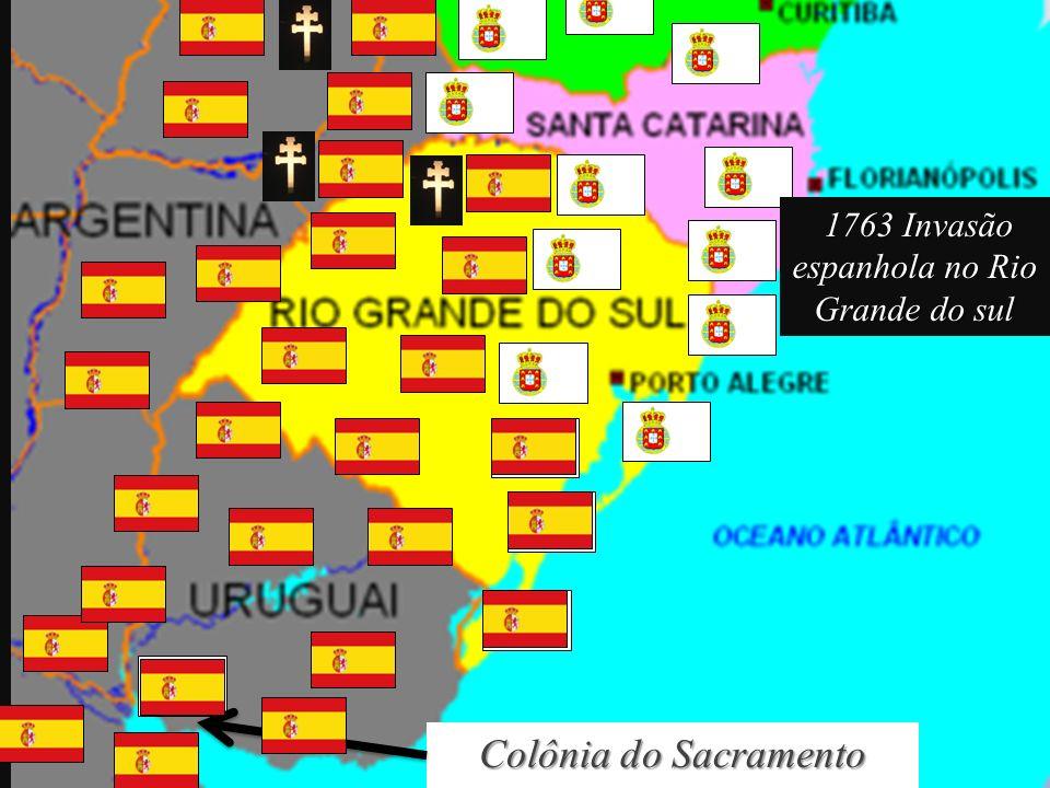Colônia do Sacramento 1763 Invasão espanhola no Rio Grande do sul