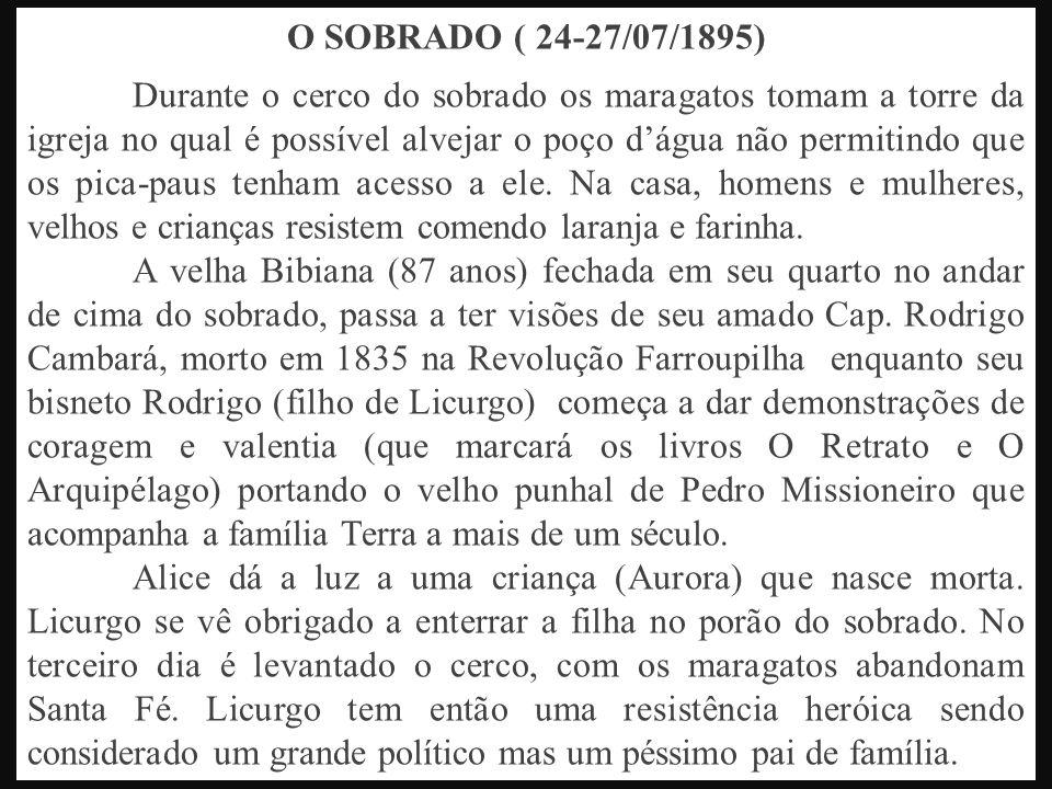 O SOBRADO ( 24-27/07/1895) Durante o cerco do sobrado os maragatos tomam a torre da igreja no qual é possível alvejar o poço dágua não permitindo que os pica-paus tenham acesso a ele.